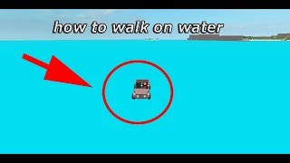 HOW TO WALK ON WATER(EXPLOITS) LUMBER TYCOON 2 ROBLOX