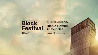 Gambar cover Richie Hawtin - Block Festival, Tel Aviv Isreal - 22.09.17 [Audio Only]