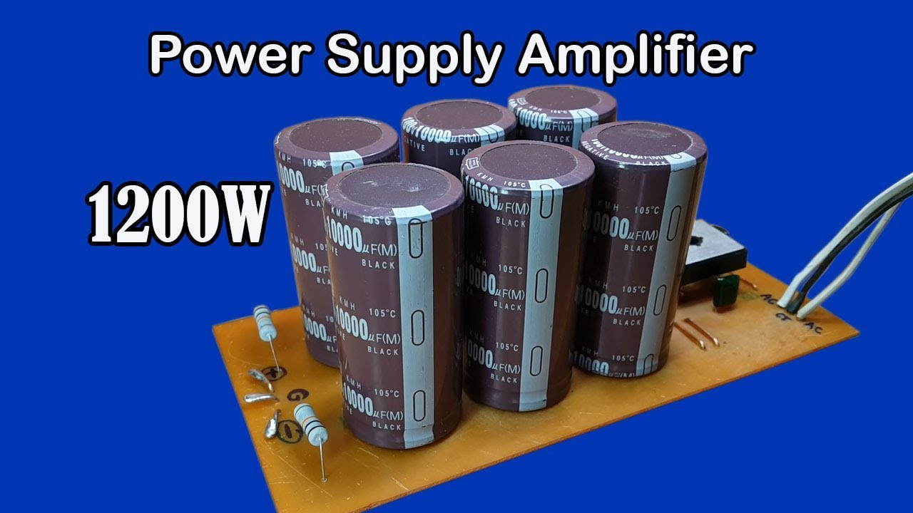 How to make power supply for amplifier 1200W