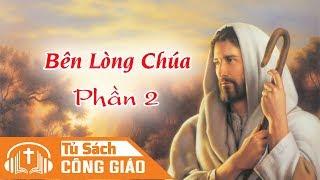 Bên Lòng Chúa - Thầy Ở Trong Con Và Ai Muốn Làm Môn Đệ Thầy (Phần 2)