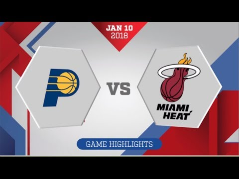 Miami Heat vs Indiana Pacers: January 10, 2018