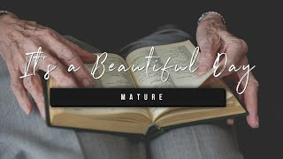 It's a Beautiful Day | Mature | 1 October 2020