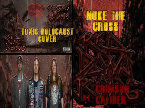 Crimson Caliber - Nuke the Cross (Toxic Holocaust Cover)