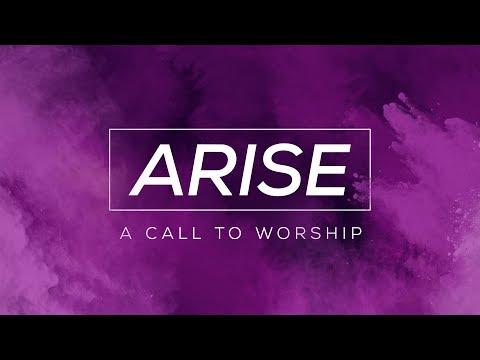 ARISE (Call to Worship)