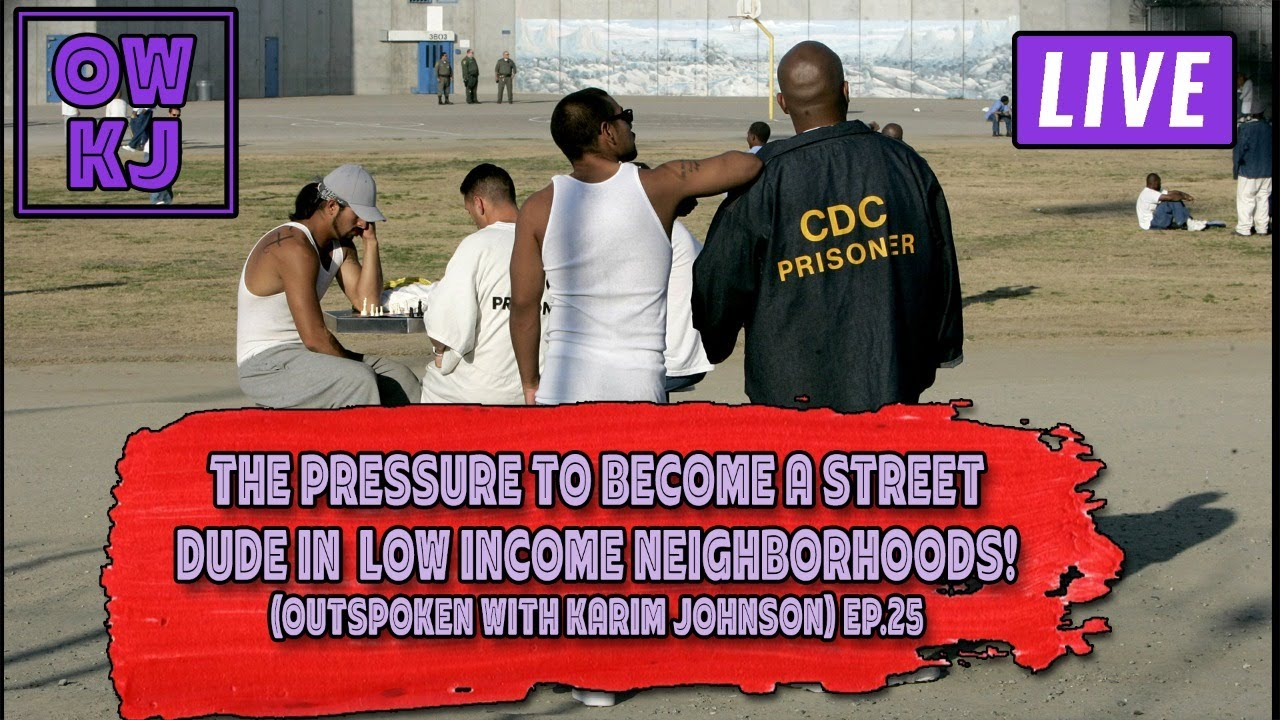 The Pressure To Become A Street Dude In Low Income Neighborhoods! (OWKJ) Ep.25