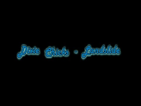 Dixie Chicks - Landslide [Lyric Video]
