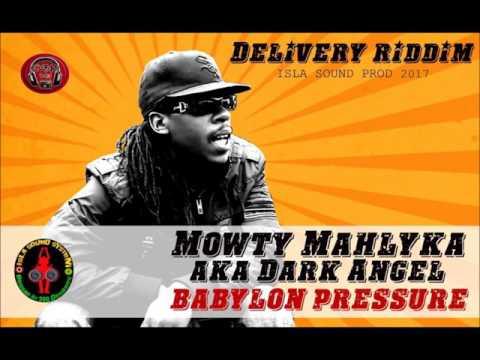 Mowty Mahlyka aka Dark Angel - Babylon Pressure (DeliveryRiddim Islasound 2017)