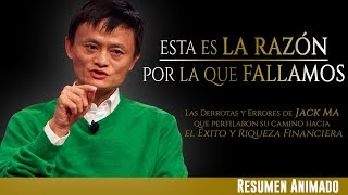Esta es la Razón por la que Fallamos (Video Motivación - Tienes Que VERLO) - Jack Ma