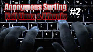 Anonymous Surfing Kali Linux + Whonix TOR Gateway Part #2