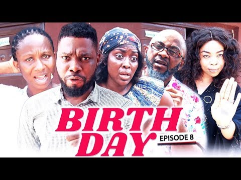 BIRTH DAY (Chapter 8) - LATEST 2019 NIGERIAN NOLLYWOOD MOVIES