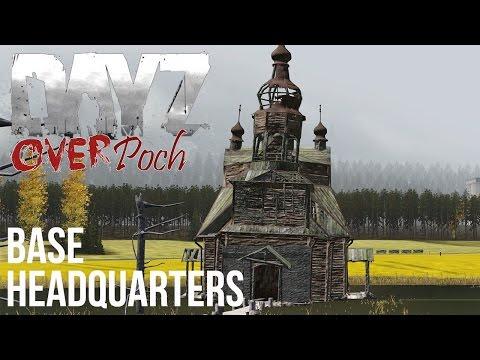 DayZ OverPoch - Series 6 - Part 3 - Base Headquarters
