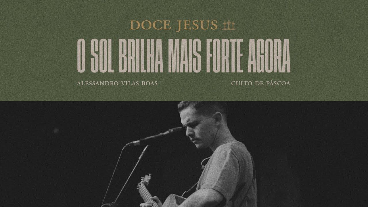 DOCE JESUS/O SOL BRILHA MAIS FORTE (Alessandro Vilas Boas)