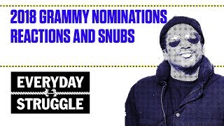 2018 Grammy Nominations Reactions and Snubs | Everyday Struggle
