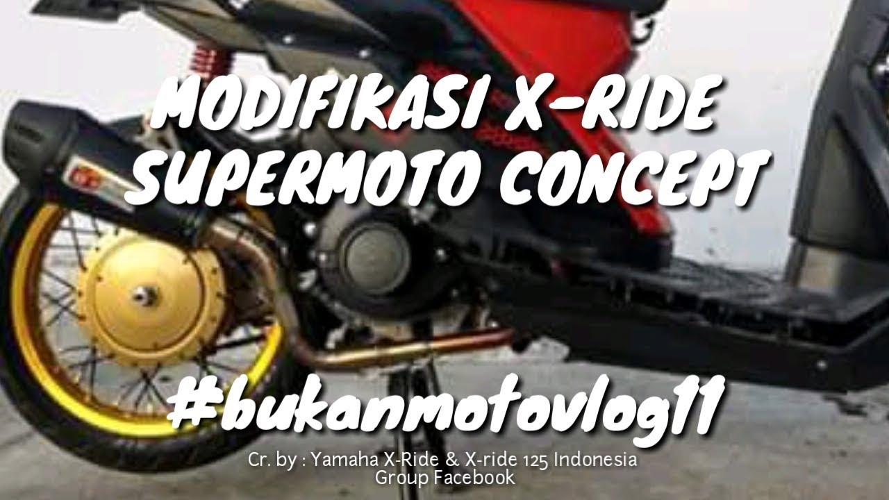 X RIDE MODIFIKASI SUPERMOTO CONCEPT Bukanmotovlog11 YouTube