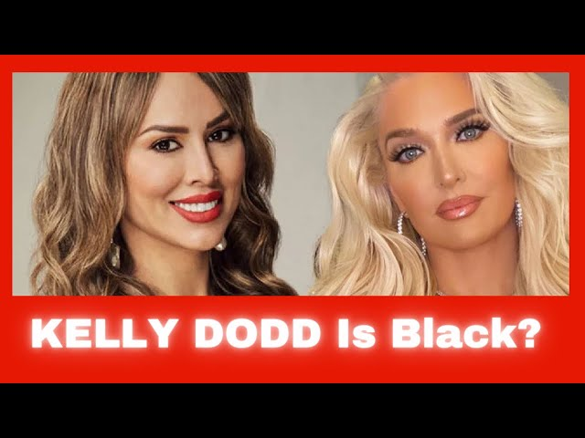 KELLY DODD Says SHE IS BLACK!  ERIKA JAYNE Calls OUT FANS Amid FRAUD Allegations!