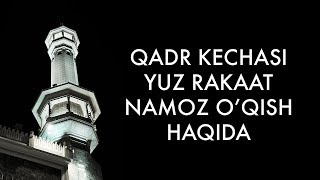 Qadr kechasi yuz rakaat namoz o'qish haqida (Shayx Sodiq Samarqandiy)