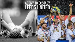 AGONY TO ECSTASY: Leeds United