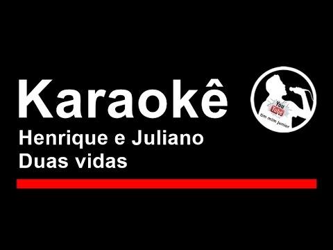 Henrique e Juliano Duas vidas Karaoke