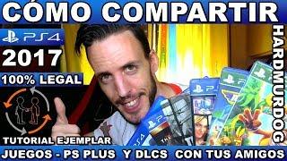 ¡¡CÓMO COMPARTIR JUEGOS EN PS4!! Hardmurdog - Compartir - Juegos - Ps plus - Dlc - Ps4 - 2017