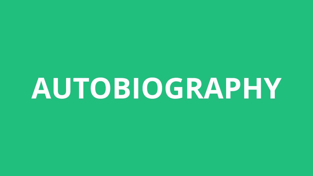 how to make a autoboigraphie
