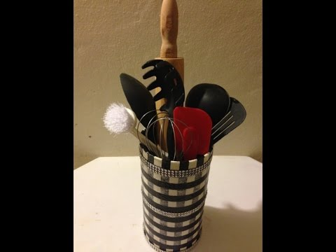 RECYCLE CRAFT - DIY - KITCHEN UTENSIL CANISTER - A MUST WATCH