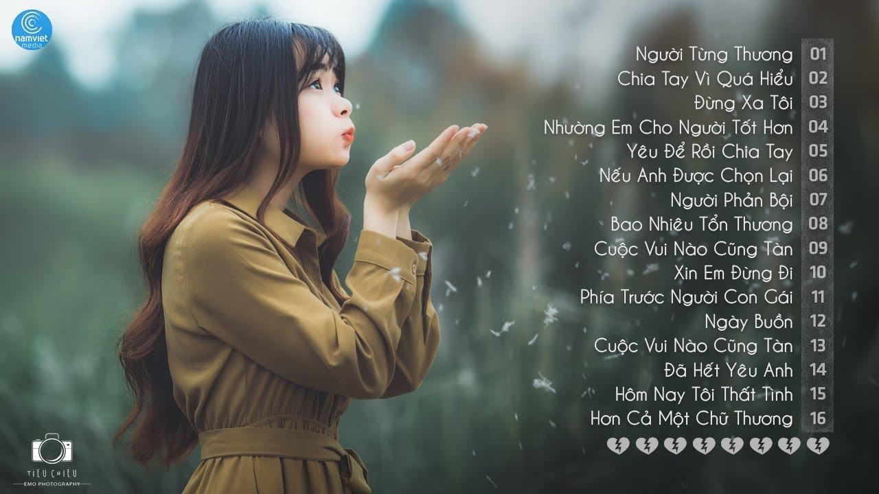Những Ca Khúc Nhạc Trẻ Hay Nhất 2018 – 30 Bài Hát Nhạc Trẻ Tâm Trạng Không Nên Nghe Khi Buồn 2018