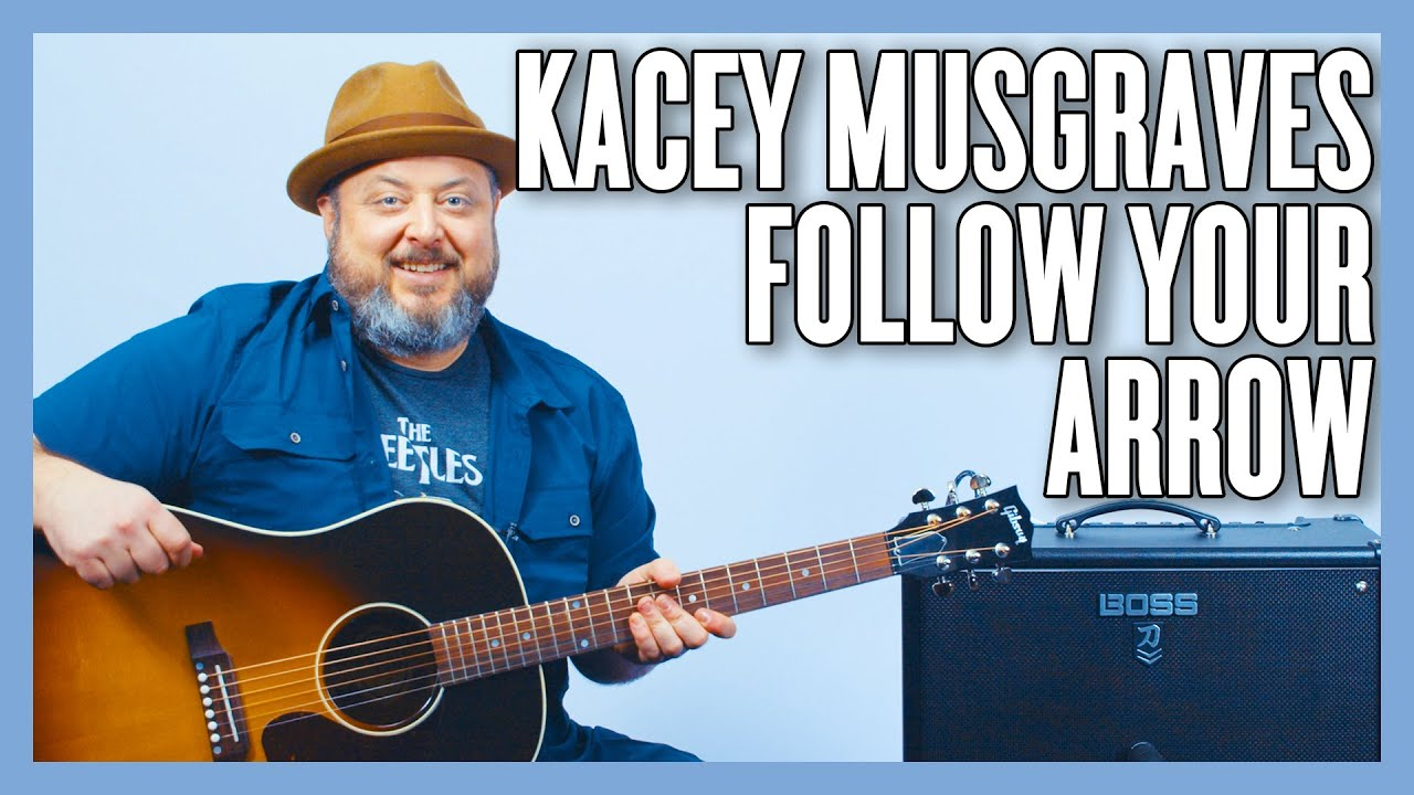 Kacey Musgraves Follow Your Arrow Guitar Lesson + Tutorial