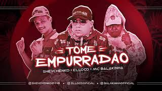 Shevchenko  Elloco Balakinha TOME EMPURRADO.mp3