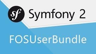 Tutoriel Symfony 2 : Gestion des utilisateurs avec FOSUserBundle