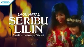 Seribu Lilin - Lagu Natal - Herlin Pirena, Nikita (Video)