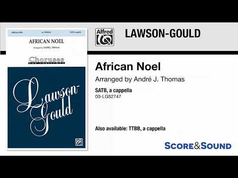 African Noel, arr Andre J Thomas – Score & Sound