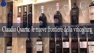 Claudio Quarta: le nuove frontiere della viticoltura