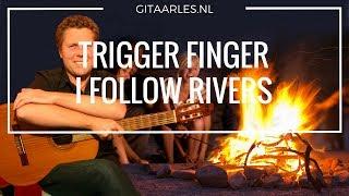 Gitaarles I Follow Rivers - TriggerFinger leren spelen op gitaar door Michel Penterman