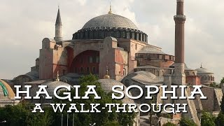 Hagia Sophia: A Walk-Through
