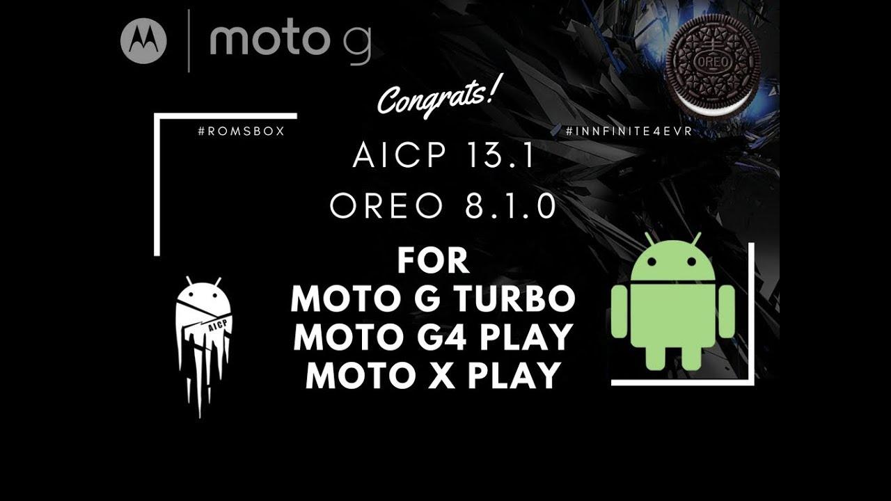 AICP 13 1 OREO [VoLTE] Rom for Moto G Turbo/merlin   Moto X Play/Lux   Moto  G Play/harpia