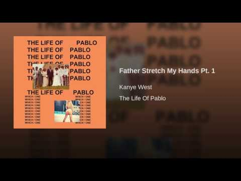 Father Stretch My Hands Pt. 1