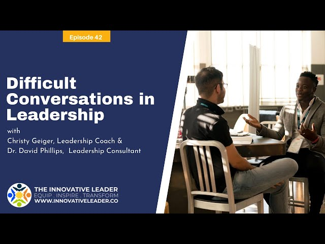 TILP 42: Difficult Conversations in Leadership