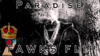 Big Sean - Paradise (FAWKS FLIP)