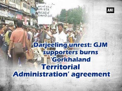 Darjeeling unrest: GJM supporters burns 'Gorkhaland Territorial Administration' agreement - ANI News