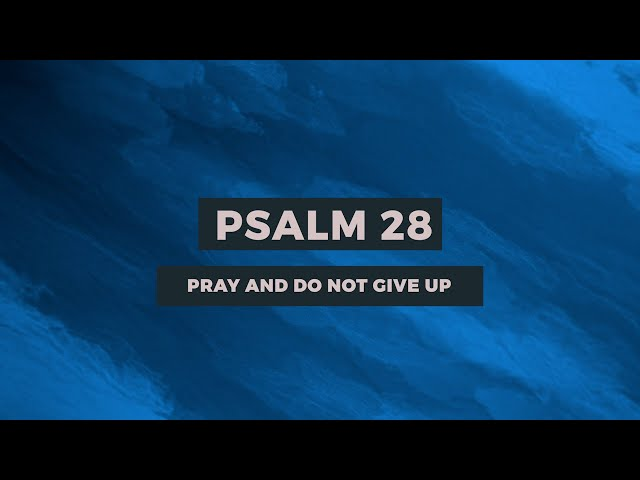 PSALM 28: PRAY AND DO NOT GIVE UP | Sam P. Chelladurai | Weekly Prayer | AFT Church | 22-Jan-2021