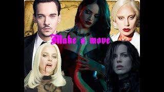 ► Tribute ϟ Vampire Multifandom  ♫ Make A Move ♫