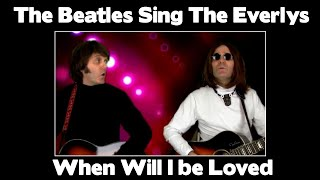 The Beatles Sing The Everlys - When Will I Be Loved