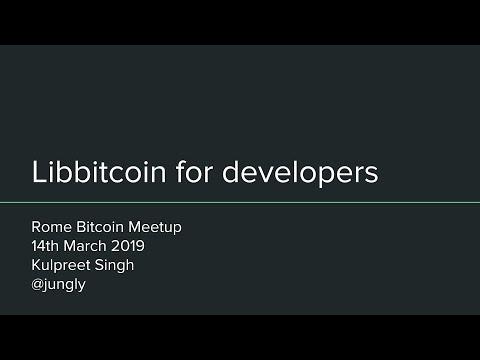 BlockchainEdu Meetup Roma - Kulpreet Singh Presents Libbitcoin