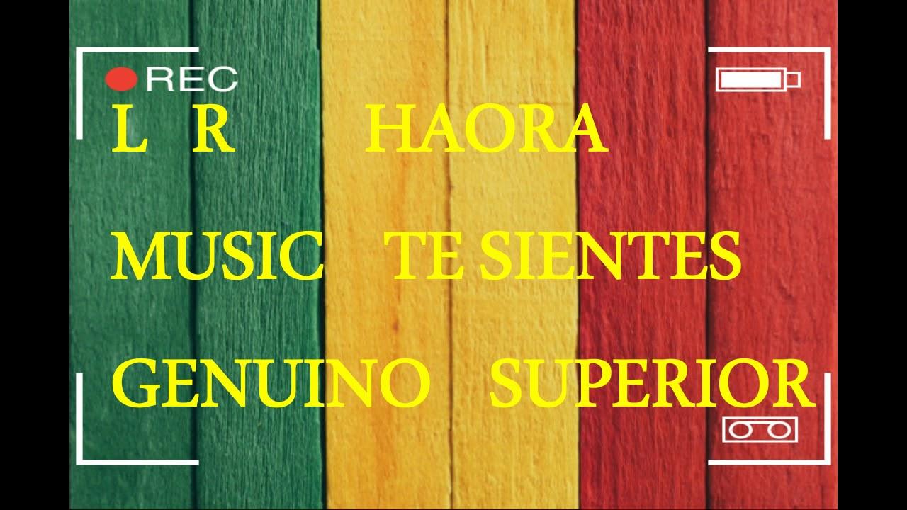 Download L R MUSIC GENUINO HAORA TE SIENTES SUPERIOR AUDIO YEAA