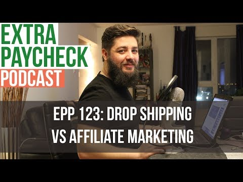 EPP 123: Drop Shipping vs Affiliate Marketing thumbnail