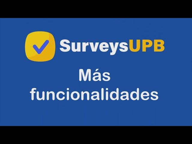 SurveysUPB: Preguntas con temporizador, comentarios, añadir archivos adjuntos, nube de palabras.