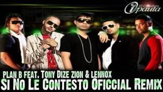 Plan B Feat. Tony Dize, Zion & Lennox - Si No Le Contesto Remix REGGAETON 2010