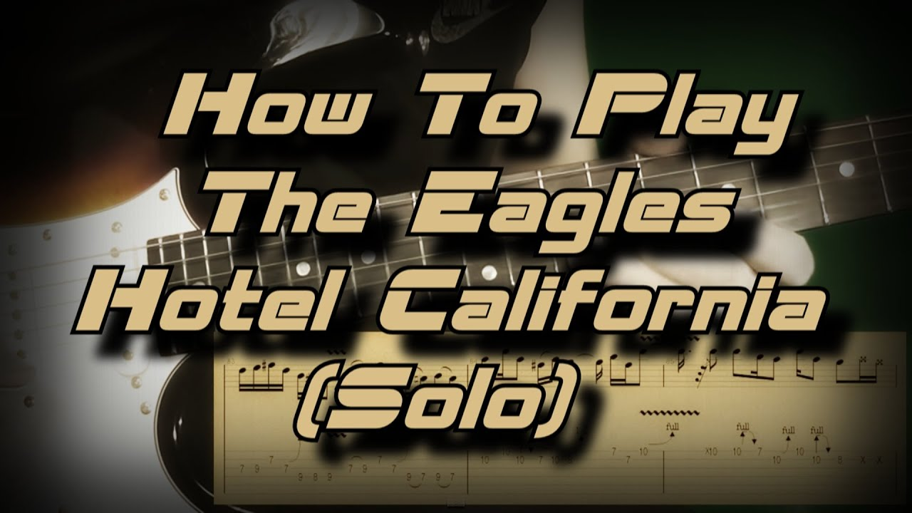 How to Play Hotel California Guitar Solo