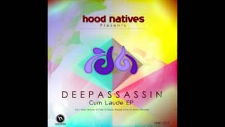 DeepAssassin - Cum Laude (Hood Natives Deep Soweto Mix) (ISRC-ZA-O33-13-00021)