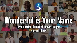 Wonderful is Your Name | FBCCH Virtual Mass Choir | First Baptist Church of Crown Heights
